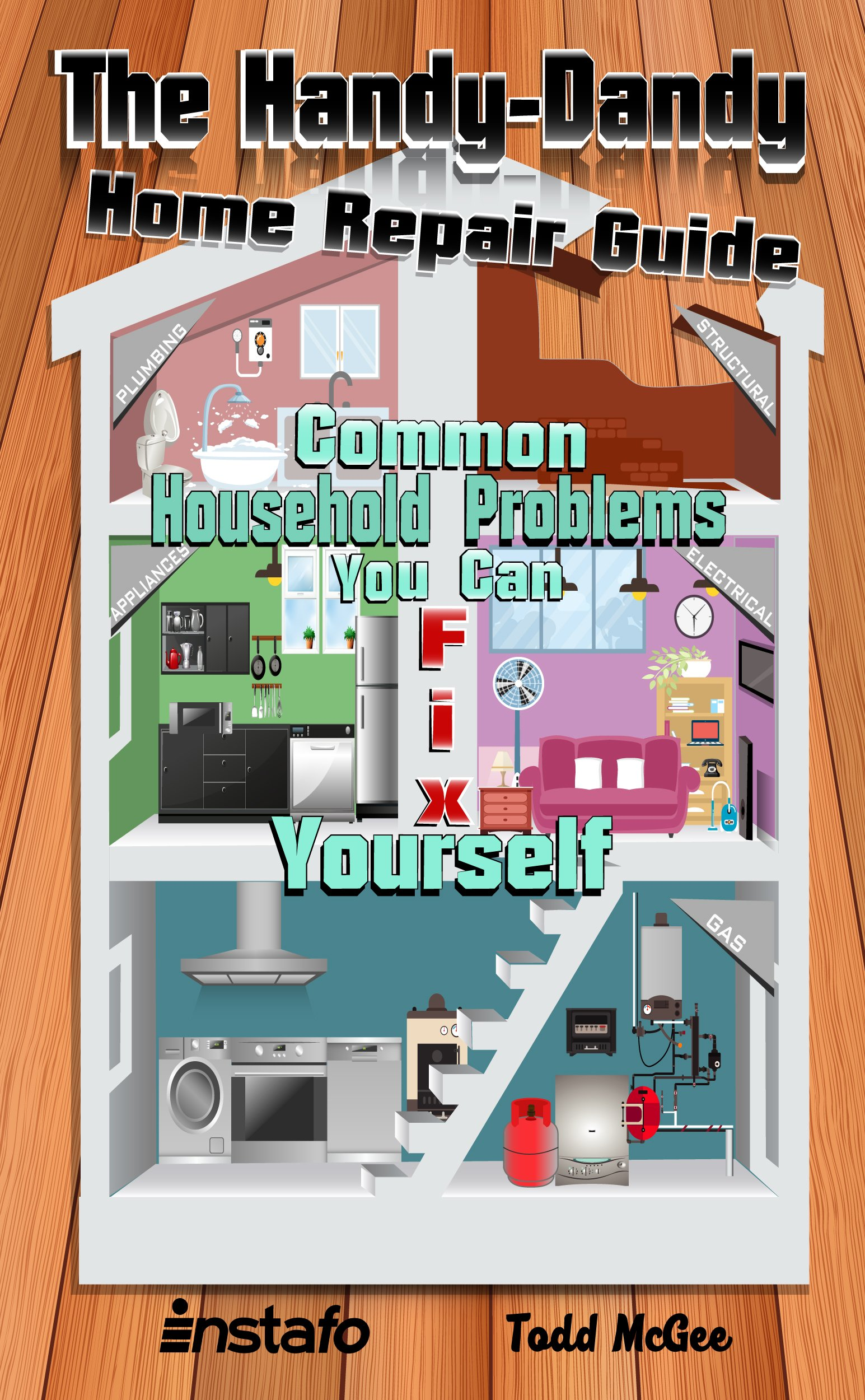 The Handy Dandy Home Repair Guide Common Household Problems You Can Fix Yourself Instafo